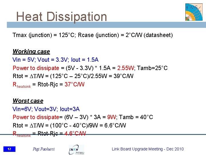 Heat Dissipation Tmax (junction) = 125°C; Rcase (junction) = 2°C/W (datasheet) Working case Vin