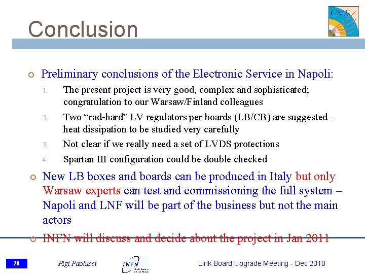 Conclusion Preliminary conclusions of the Electronic Service in Napoli: 1. 2. 3. 4. 20