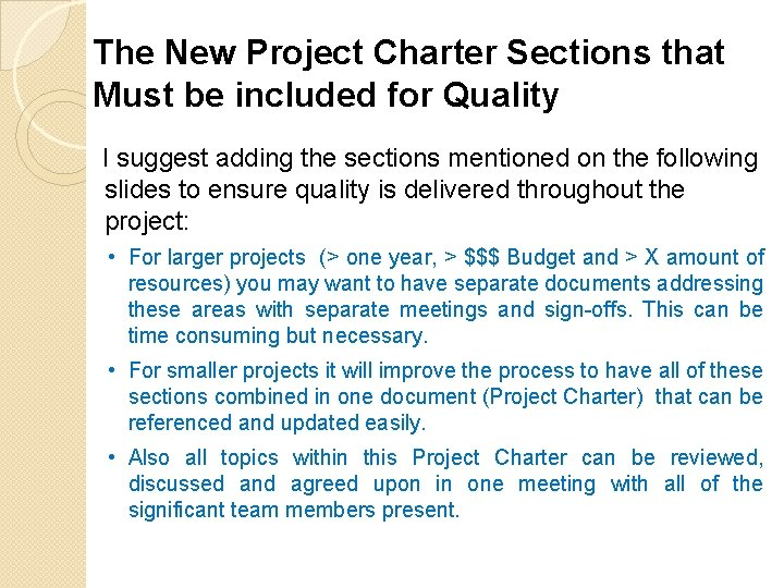 The New Project Charter Sections that Must be included for Quality I suggest adding