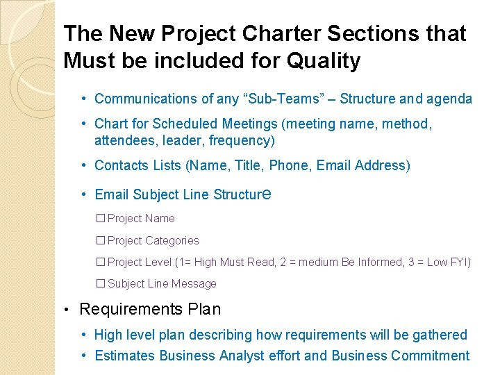 The New Project Charter Sections that Must be included for Quality • Communications of