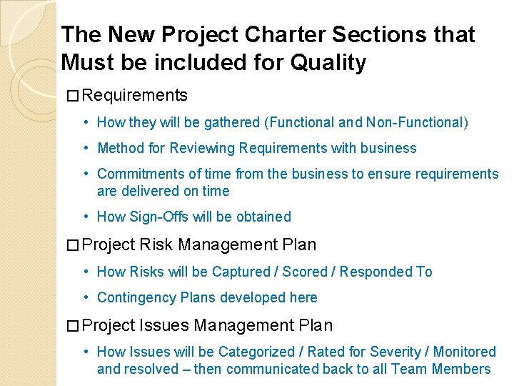 The New Project Charter Sections that Must be included for Quality � Requirements •