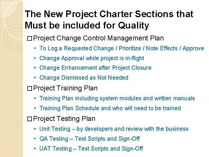 The New Project Charter Sections that Must be included for Quality � Project Change