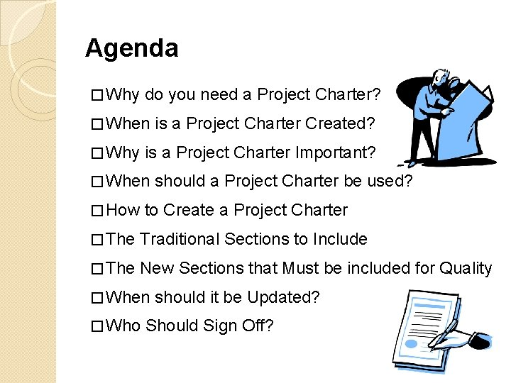 Agenda � Why do you need a Project Charter? � When � Why is