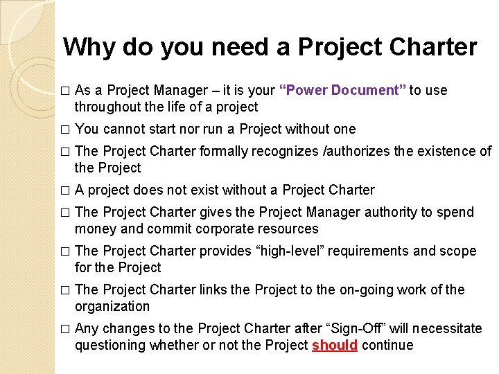 Why do you need a Project Charter � As a Project Manager – it