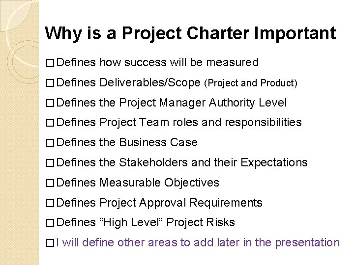 Why is a Project Charter Important � Defines how success will be measured �