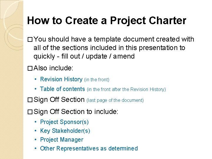 How to Create a Project Charter � You should have a template document created