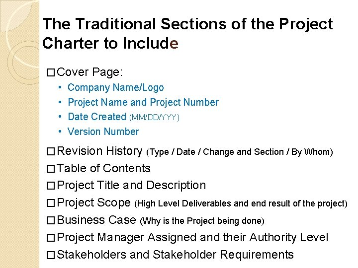 The Traditional Sections of the Project Charter to Include � Cover • • Page: