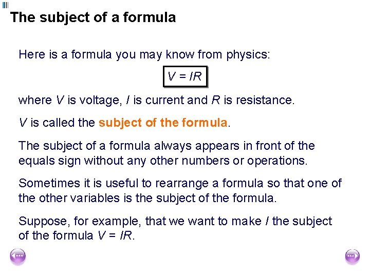 The subject of a formula Here is a formula you may know from physics: