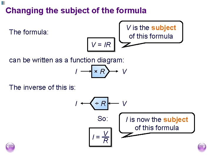 Changing the subject of the formula V is the subject of this formula The