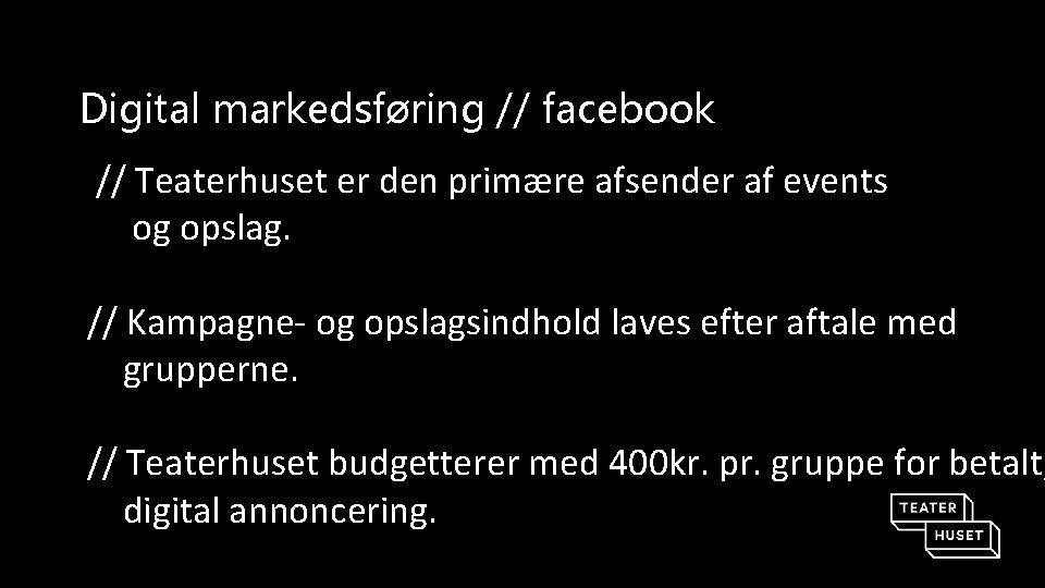 Digital markedsføring // facebook // Teaterhuset er den primære afsender af events og opslag.