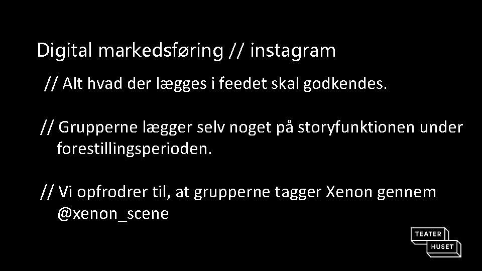 Digital markedsføring // instagram // Alt hvad der lægges i feedet skal godkendes. //