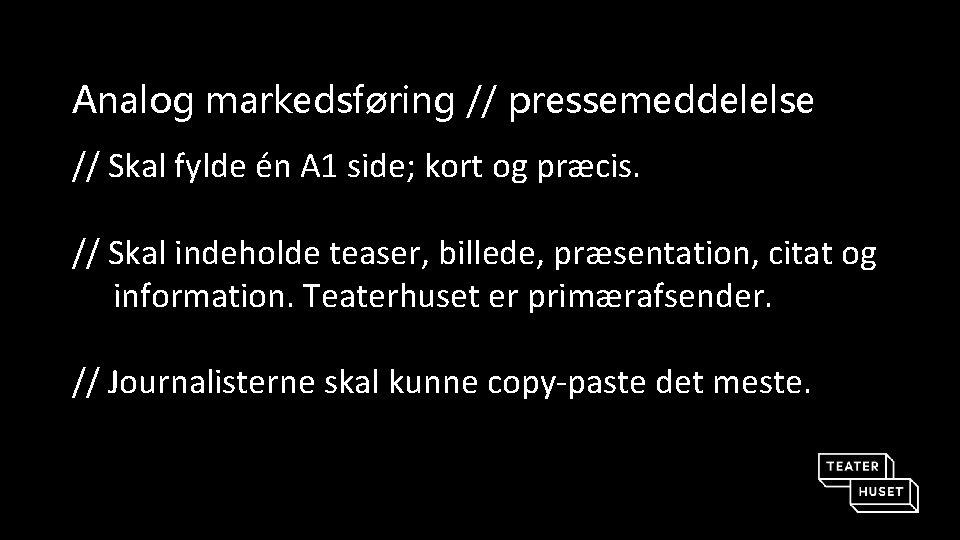 Analog markedsføring // pressemeddelelse // Skal fylde én A 1 side; kort og præcis.