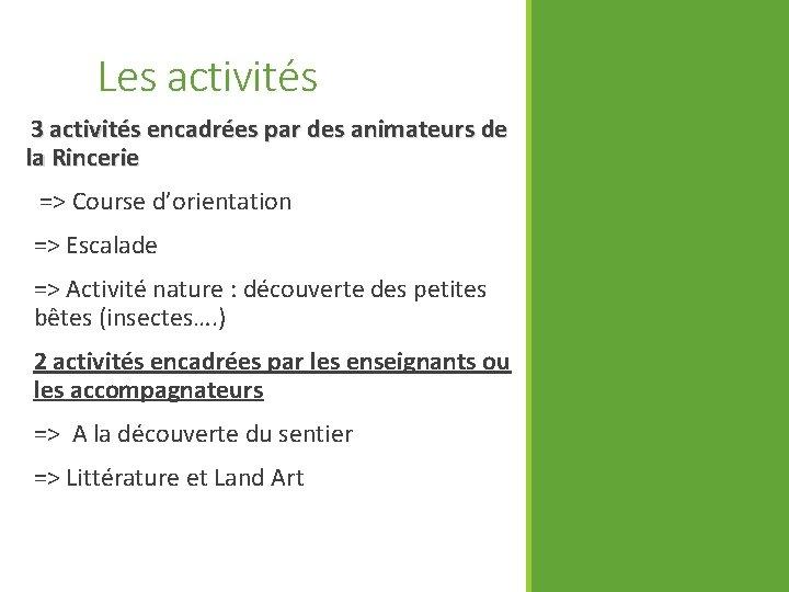 Les activités 3 activités encadrées par des animateurs de la Rincerie => Course d'orientation