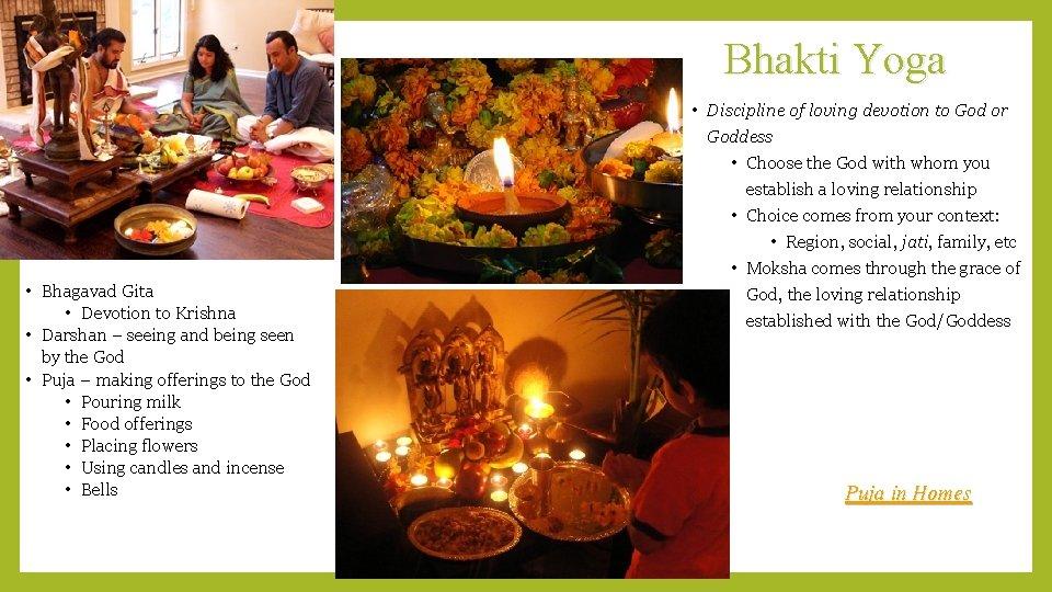 Bhakti Yoga • Bhagavad Gita • Devotion to Krishna • Darshan – seeing and