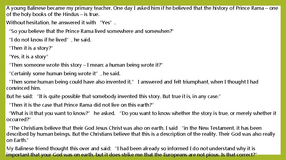 A young Balinese became my primary teacher. One day I asked him if he