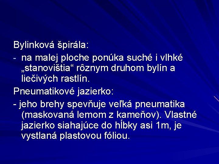"""Bylinková špirála: - na malej ploche ponúka suché i vlhké """"stanovištia"""" rôznym druhom bylín"""