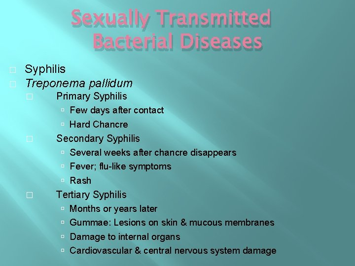 Sexually Transmitted Bacterial Diseases � � Syphilis Treponema pallidum � Primary Syphilis Few days