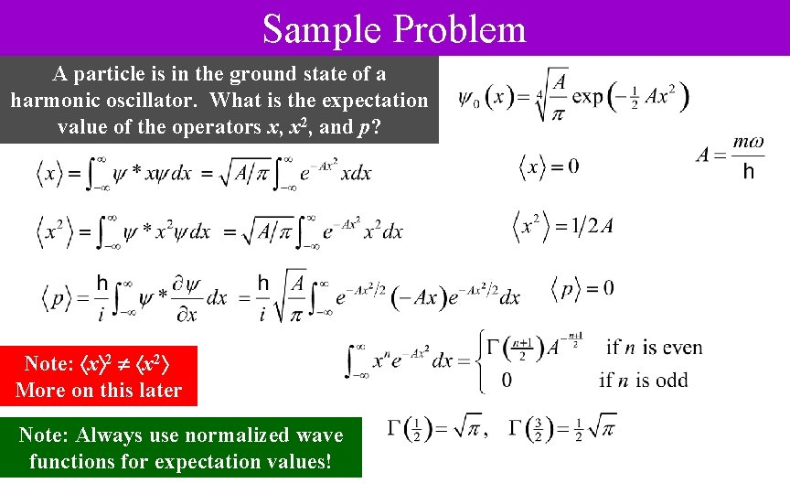 Sample Problem A particle is in the ground state of a harmonic oscillator. What