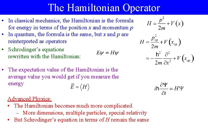 The Hamiltonian Operator • In classical mechanics, the Hamiltonian is the formula for energy