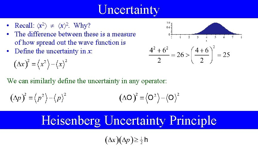 Uncertainty • Recall: x 2. Why? • The difference between these is a measure