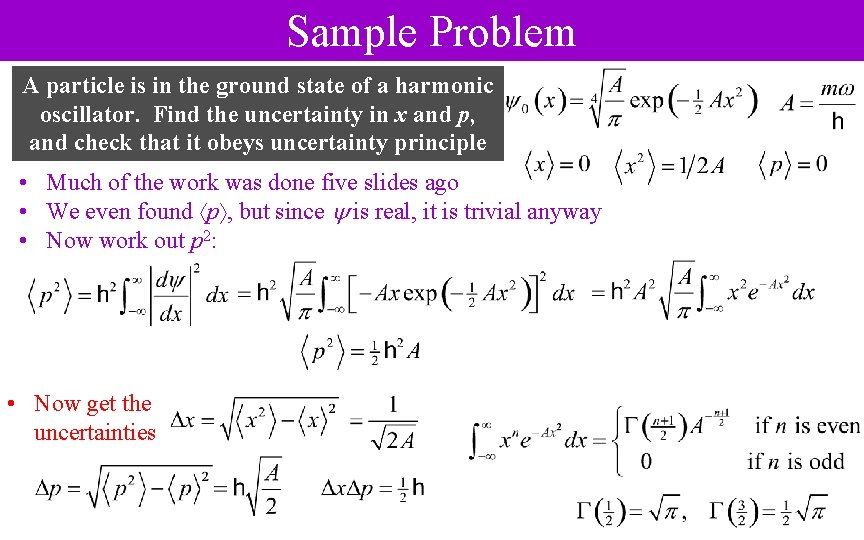 Sample Problem A particle is in the ground state of a harmonic oscillator. Find