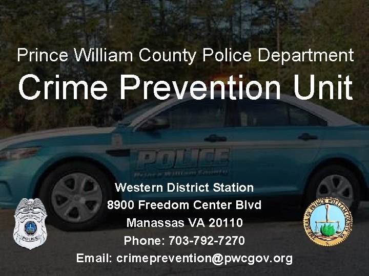 Prince William County Police Department Crime Prevention Unit Western District Station 8900 Freedom Center