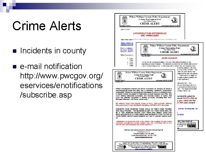 Crime Alerts n Incidents in county n e-mail notification http: //www. pwcgov. org/ eservices/enotifications