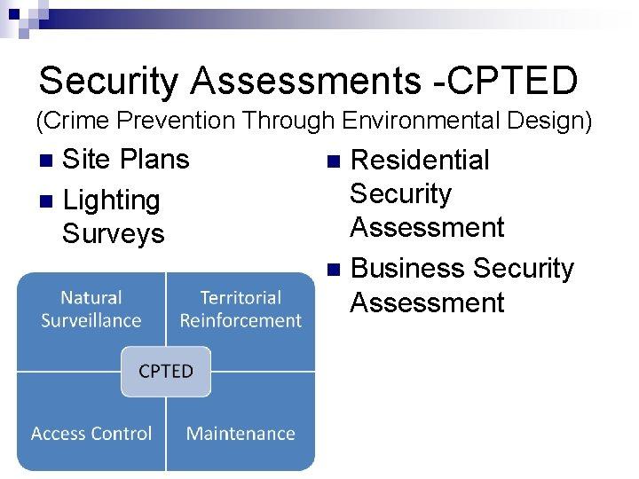 Security Assessments -CPTED (Crime Prevention Through Environmental Design) Site Plans n Lighting Surveys n