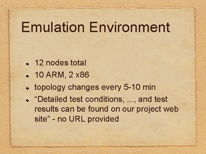 Emulation Environment 12 nodes total 10 ARM, 2 x 86 topology changes every 5