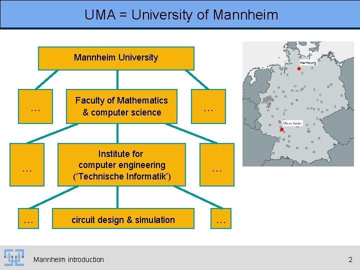 UMA = University of Mannheim University … Faculty of Mathematics & computer science …