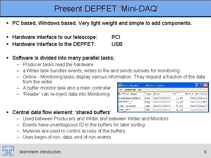 Present DEPFET 'Mini-DAQ' § PC based, Windows based. Very light weight and simple to