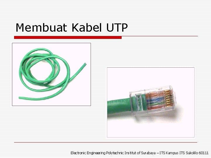Membuat Kabel UTP Electronic Engineering Polytechnic Institut of Surabaya – ITS Kampus ITS Sukolilo