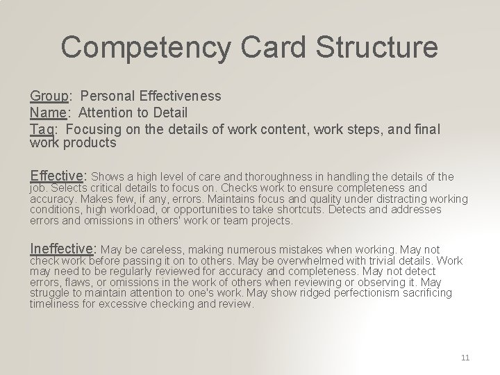 Competency Card Structure Group: Personal Effectiveness Name: Attention to Detail Tag: Focusing on the