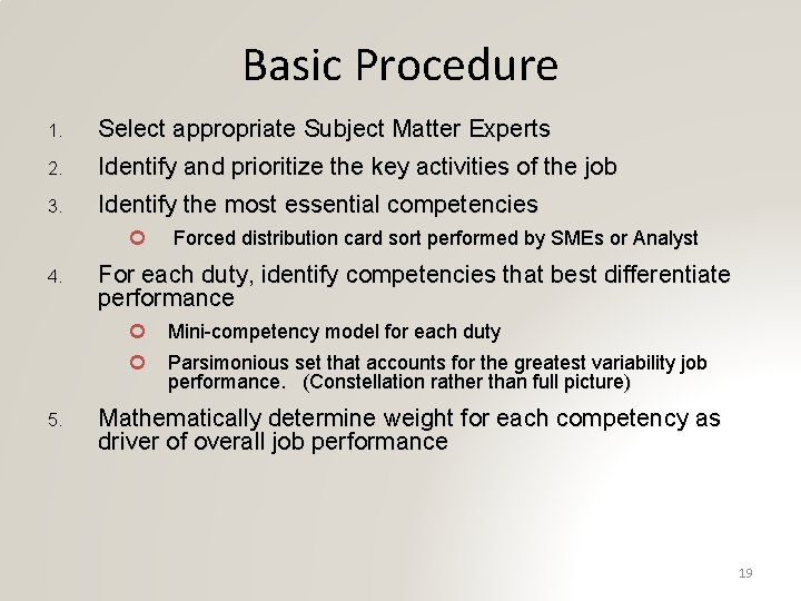 Basic Procedure 1. Select appropriate Subject Matter Experts 2. Identify and prioritize the key