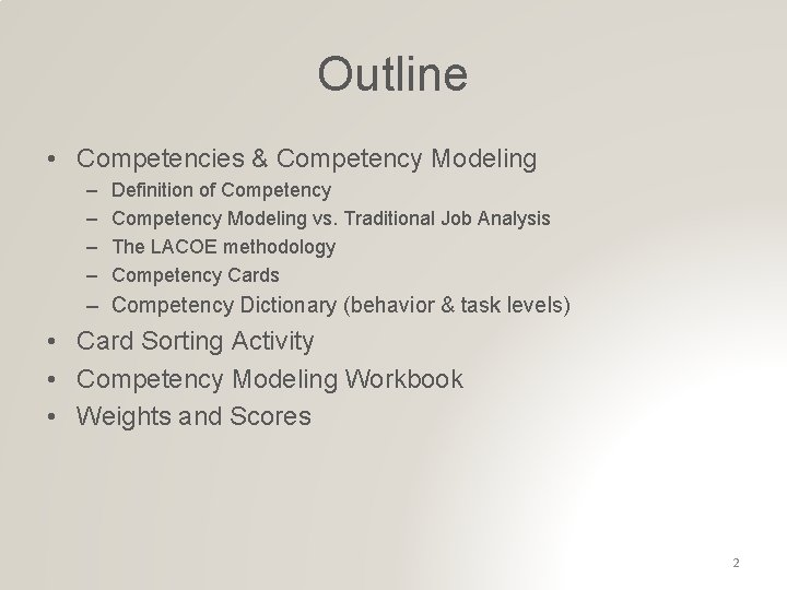 Outline • Competencies & Competency Modeling – – Definition of Competency Modeling vs. Traditional
