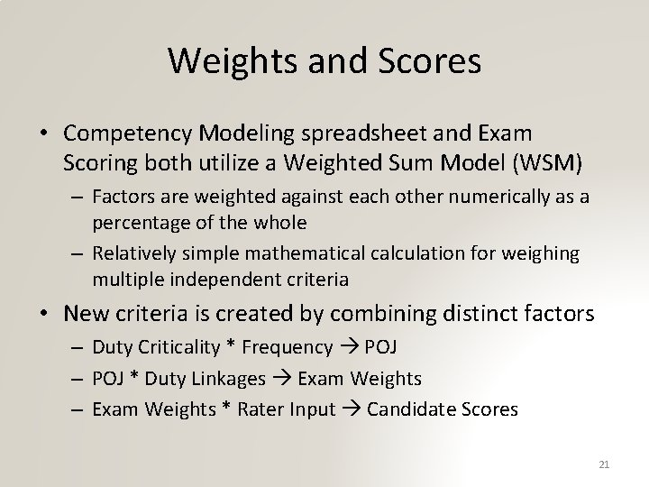 Weights and Scores • Competency Modeling spreadsheet and Exam Scoring both utilize a Weighted