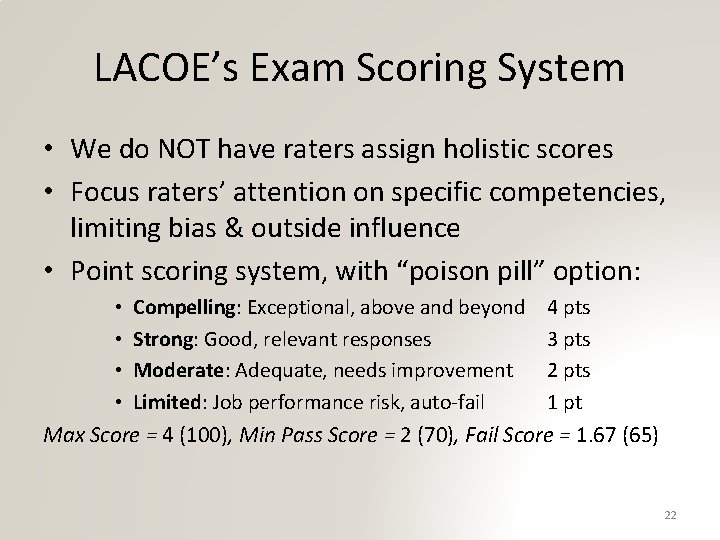 LACOE's Exam Scoring System • We do NOT have raters assign holistic scores •