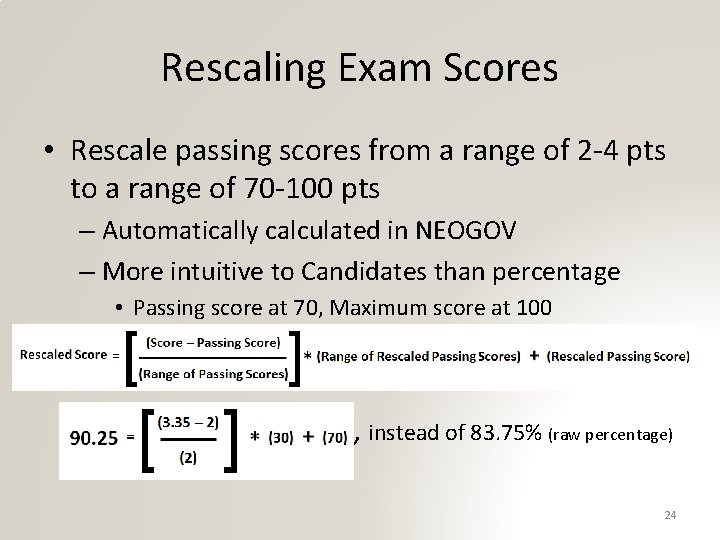 Rescaling Exam Scores • Rescale passing scores from a range of 2 -4 pts