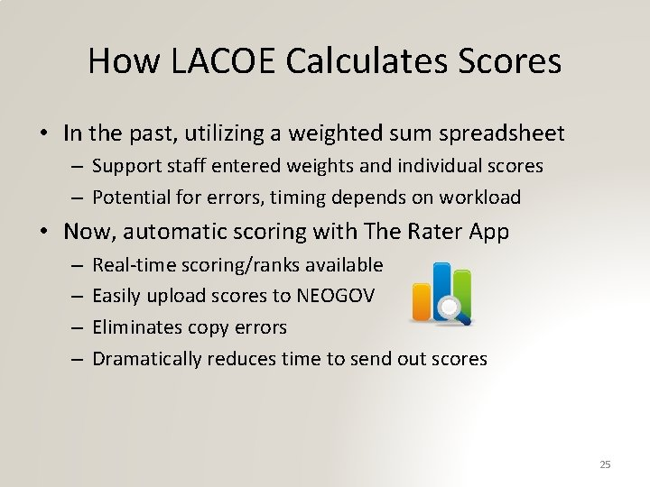 How LACOE Calculates Scores • In the past, utilizing a weighted sum spreadsheet –