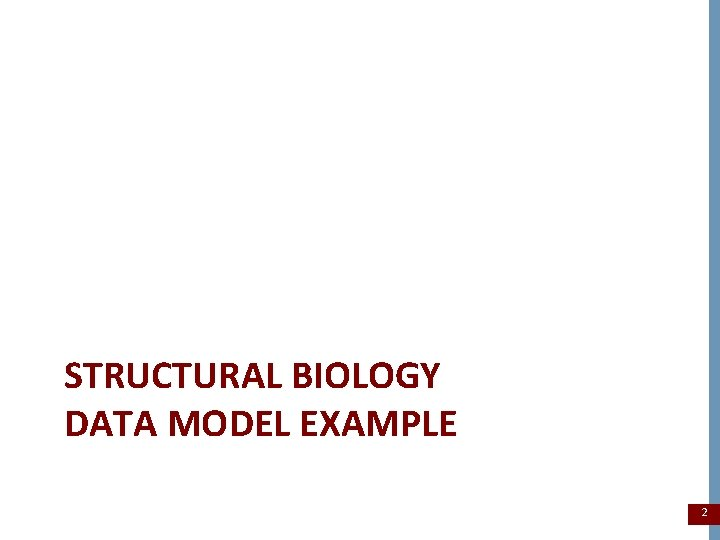 STRUCTURAL BIOLOGY DATA MODEL EXAMPLE 2