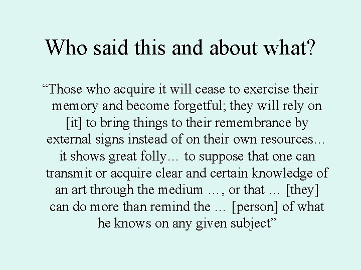 """Who said this and about what? """"Those who acquire it will cease to exercise"""
