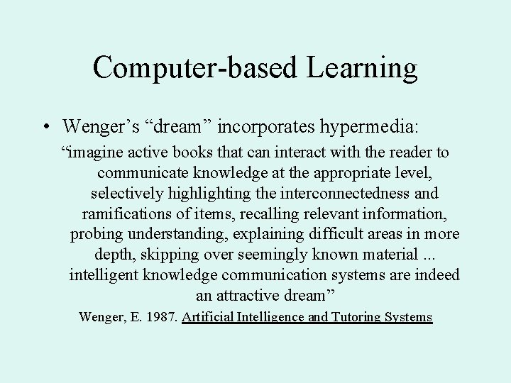 """Computer-based Learning • Wenger's """"dream"""" incorporates hypermedia: """"imagine active books that can interact with"""