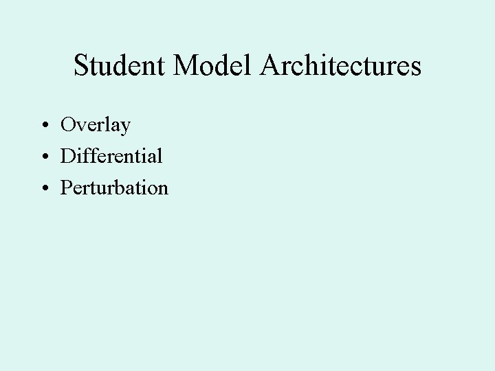 Student Model Architectures • Overlay • Differential • Perturbation