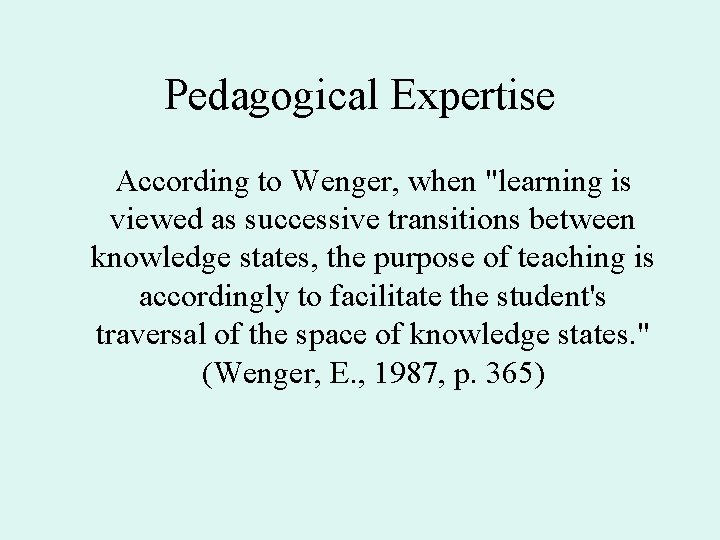 """Pedagogical Expertise According to Wenger, when """"learning is viewed as successive transitions between knowledge"""