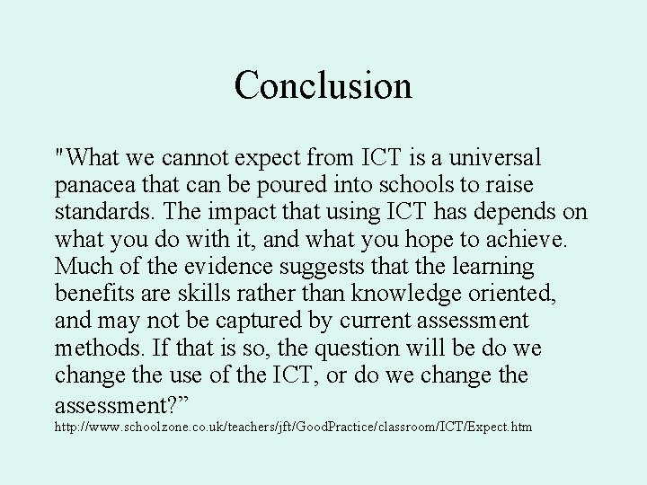 """Conclusion """"What we cannot expect from ICT is a universal panacea that can be"""