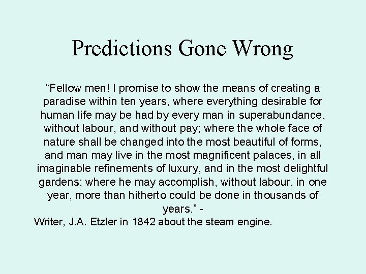 """Predictions Gone Wrong """"Fellow men! I promise to show the means of creating a"""