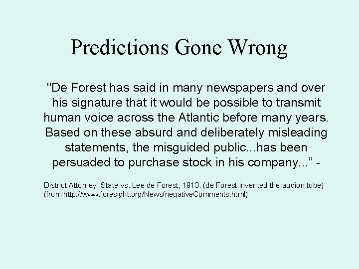 """Predictions Gone Wrong """"De Forest has said in many newspapers and over his signature"""
