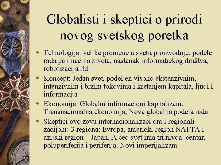 Globalisti i skeptici o prirodi novog svetskog poretka w Tehnologija: velike promene u svetu