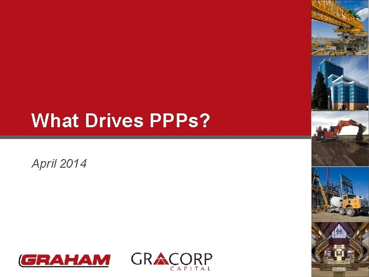 What Drives PPPs? April 2014