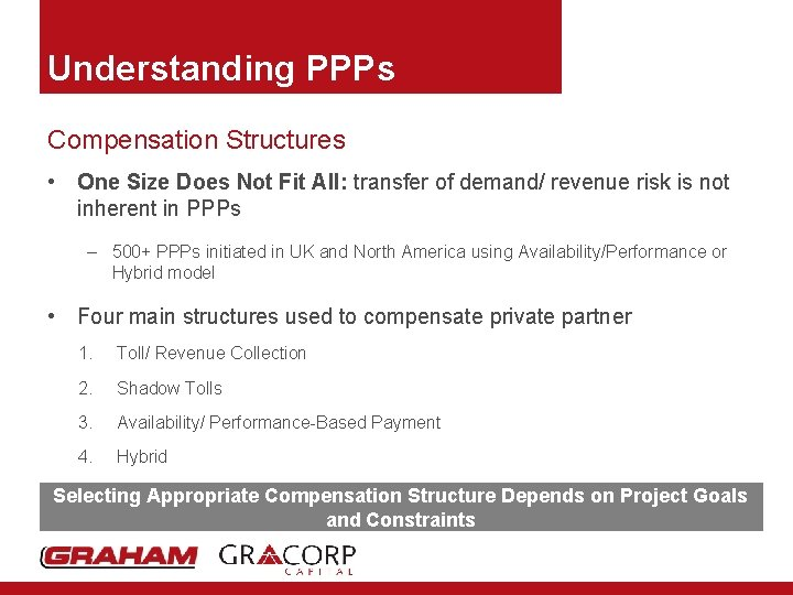 Understanding PPPs Compensation Structures • One Size Does Not Fit All: transfer of demand/